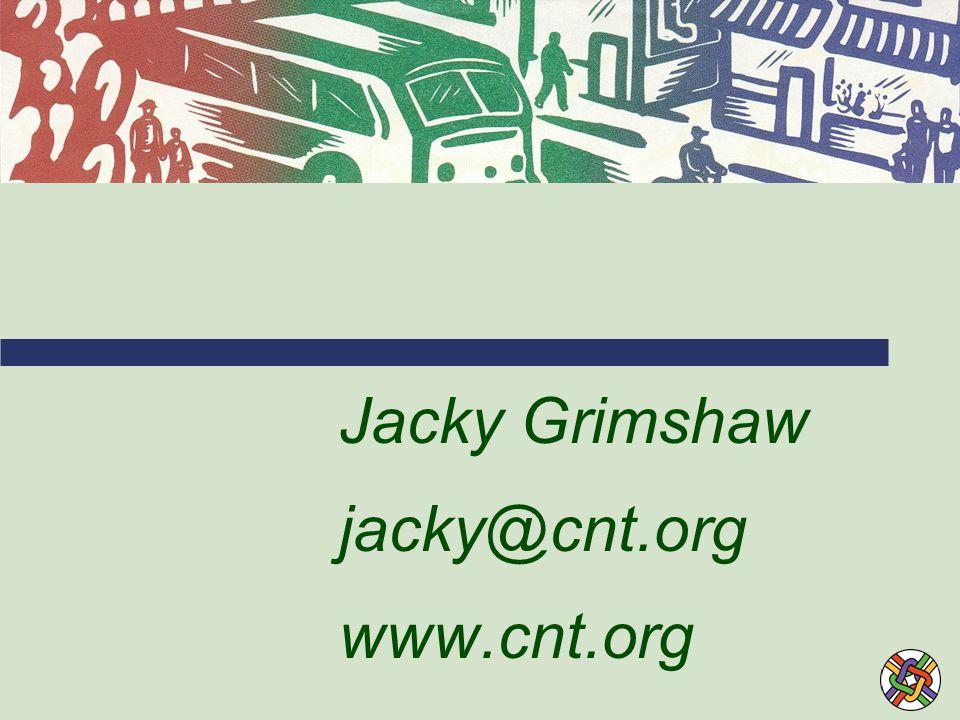 Jacky Grimshaw jacky@cnt.org www.cnt.org