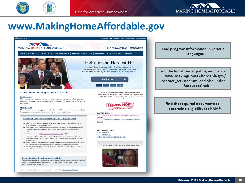 18 February 2011 l Making Home Affordable www.MakingHomeAffordable.gov Find the list of participating servicers at www.MakingHomeAffordable.gov/ contact_servicer.html and also under Resources tab Find the required documents to determine eligibility for HAMP.