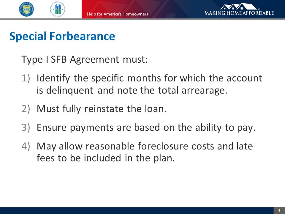 4 Special Forbearance Type I SFB Agreement must: 1)Identify the specific months for which the account is delinquent and note the total arrearage.