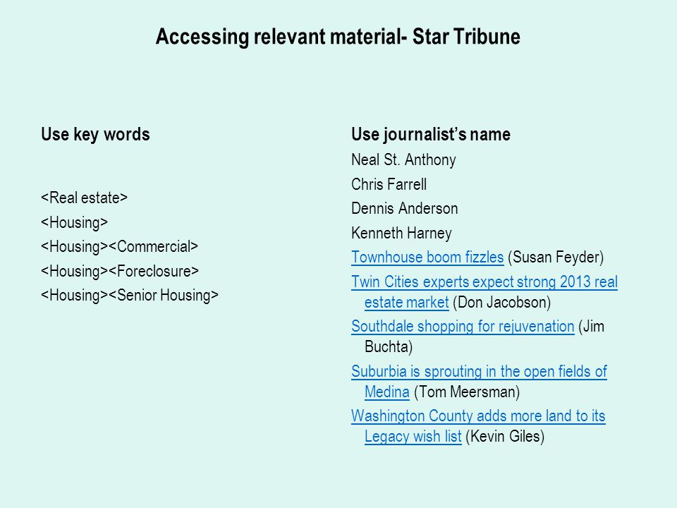 Accessing relevant material- Star Tribune Use key words Use journalist's name Neal St.