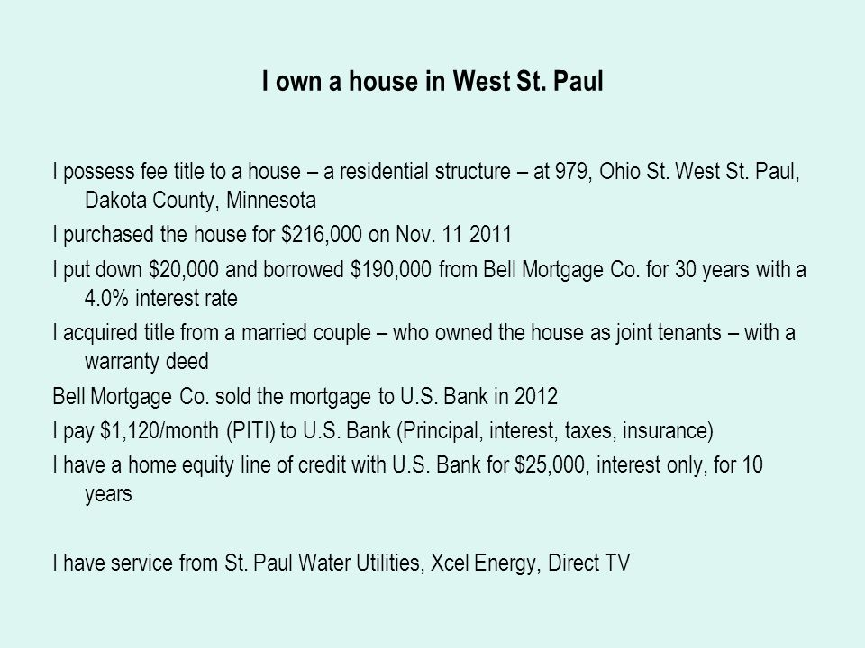I own a house in West St.