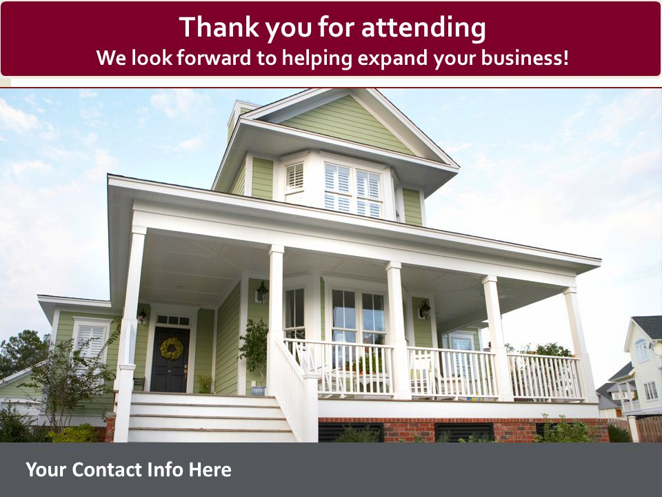 Your Contact Info Here Thank you for attending We look forward to helping expand your business!