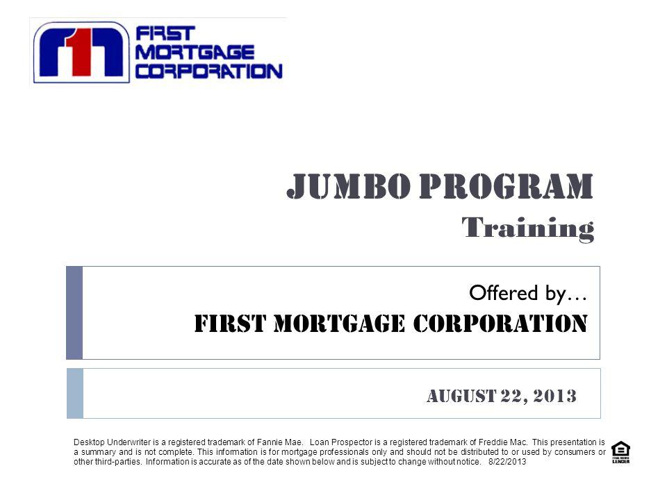JUMBO – RATES/FEES Sample Rate Sheet Rates / Fees / Incentives FMC Support FMC Jumbo Program