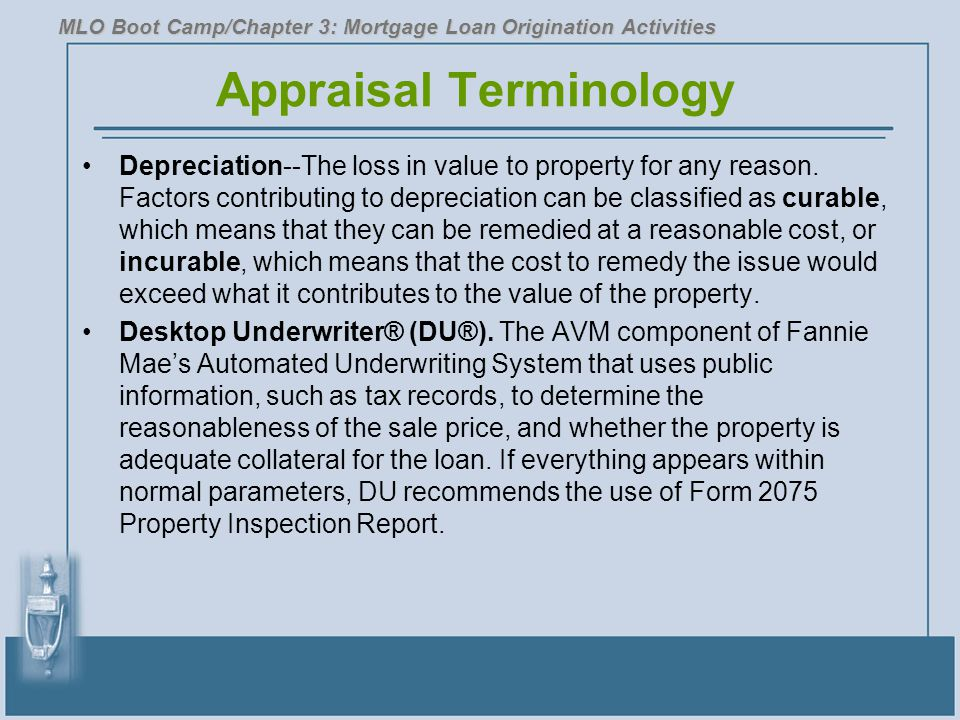 Appraisal Terminology Depreciation--The loss in value to property for any reason. Factors contributing to depreciation can be classified as curable, w