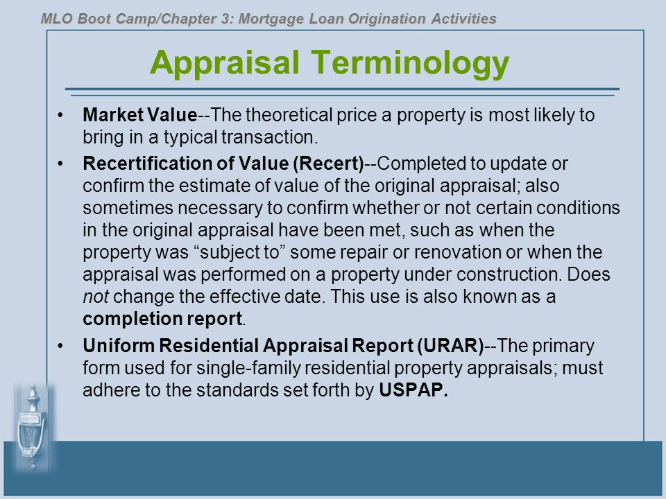 Appraisal Terminology Market Value--The theoretical price a property is most likely to bring in a typical transaction. Recertification of Value (Recer