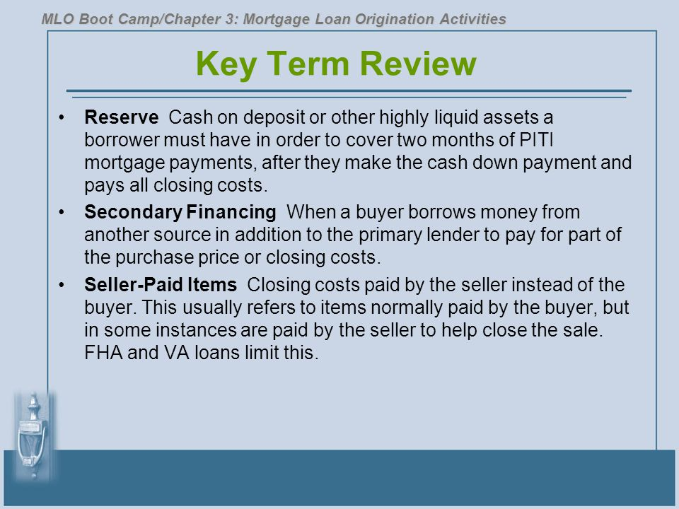Key Term Review Reserve Cash on deposit or other highly liquid assets a borrower must have in order to cover two months of PITI mortgage payments, after they make the cash down payment and pays all closing costs.