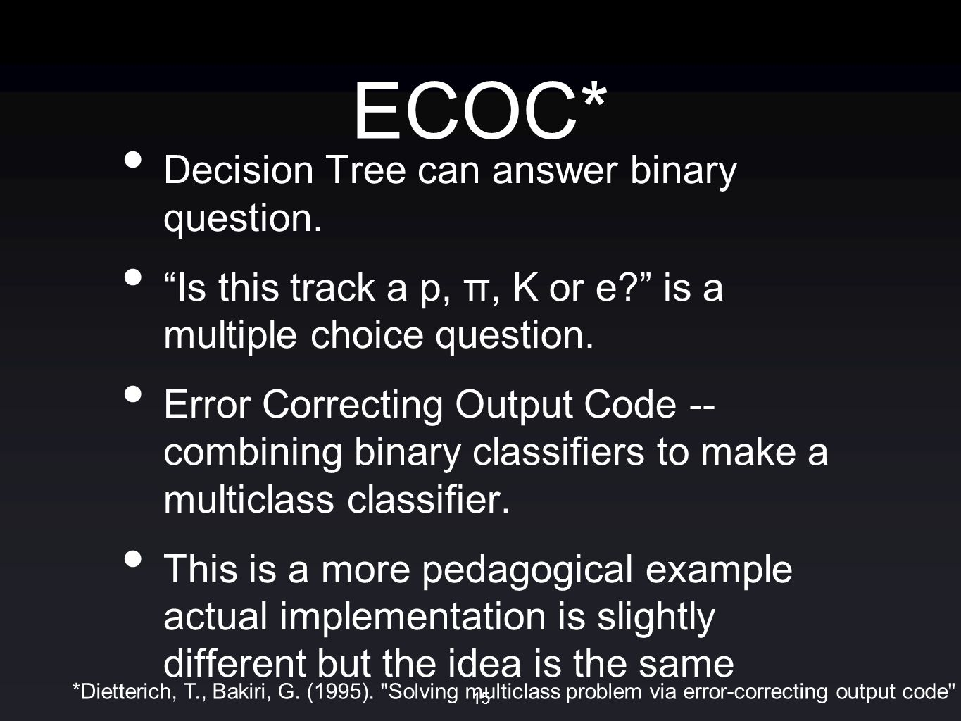 ECOC* Decision Tree can answer binary question.