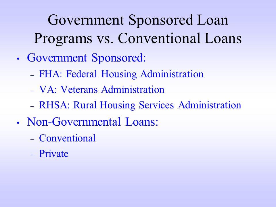 Government Sponsored Loan Programs vs.