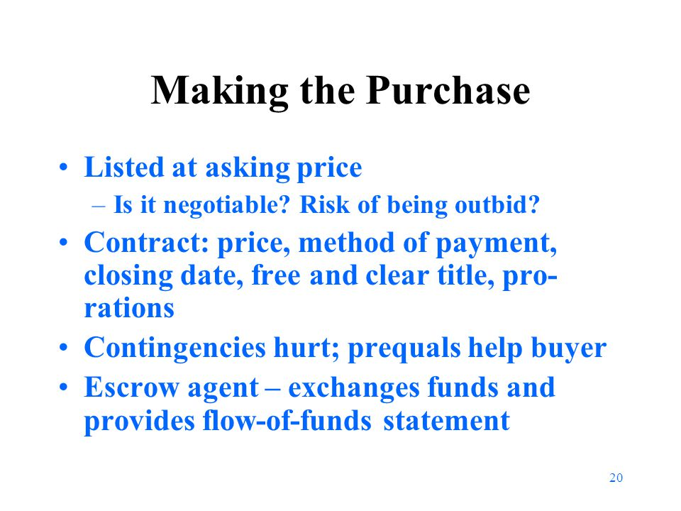 20 Making the Purchase Listed at asking price –Is it negotiable.