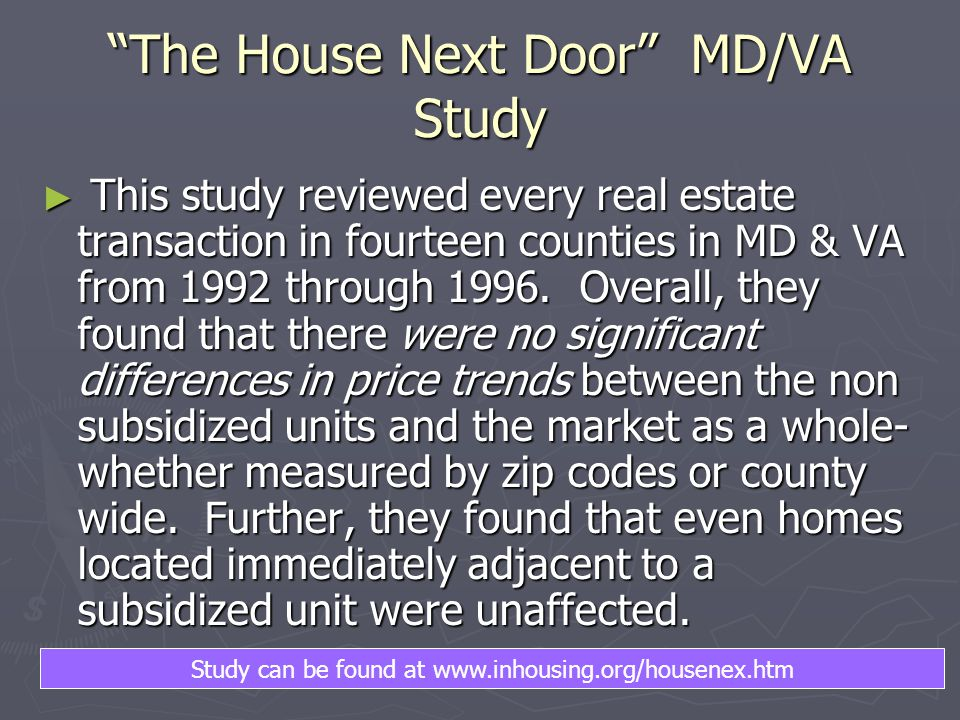 The House Next Door MD/VA Study ► This study reviewed every real estate transaction in fourteen counties in MD & VA from 1992 through 1996.