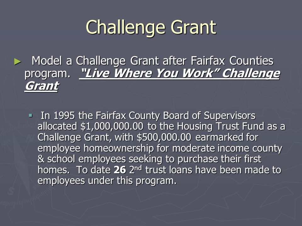 Challenge Grant ► Model a Challenge Grant after Fairfax Counties program.