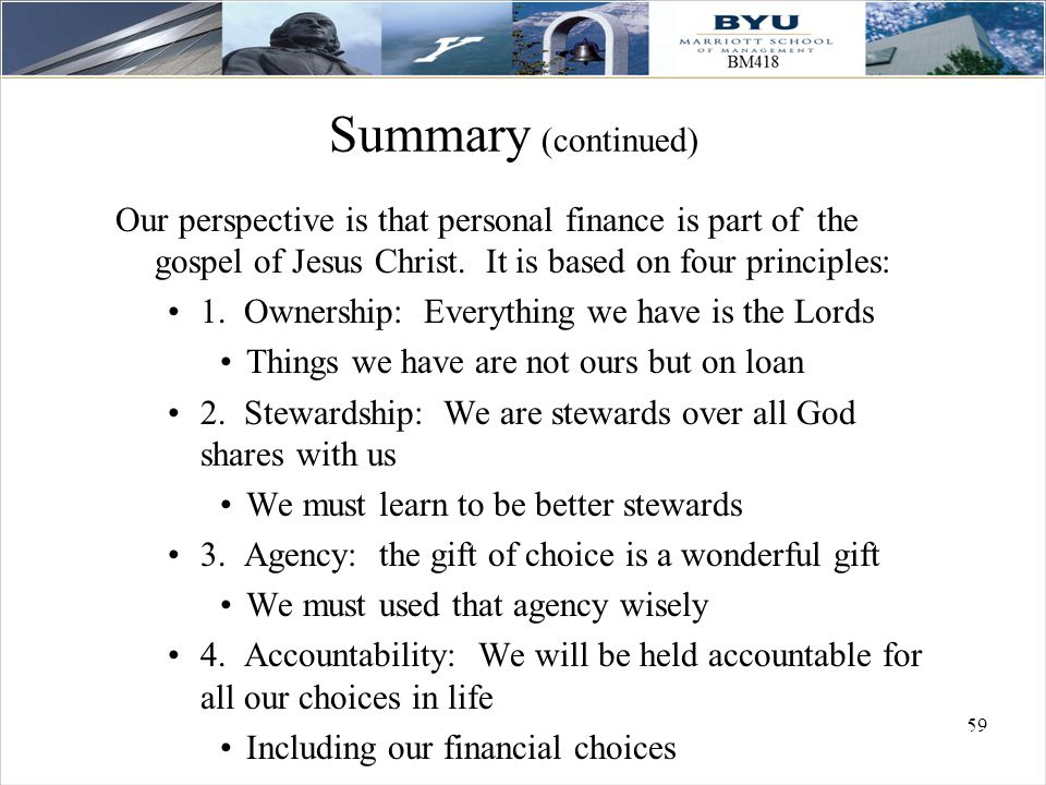 59 Summary (continued) Our perspective is that personal finance is part of the gospel of Jesus Christ.