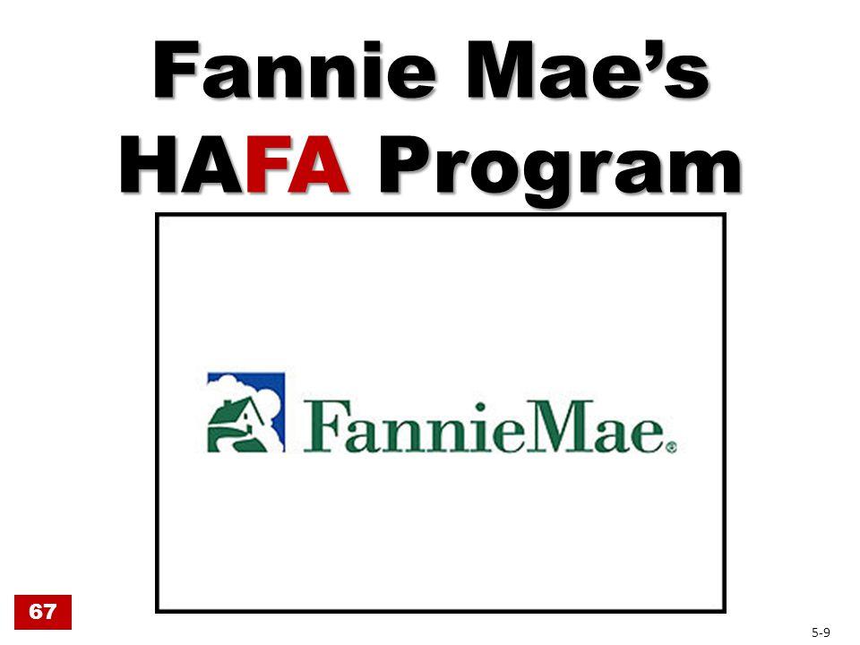 Fannie Mae HAFA Details Guiding document –SVC-2010-07 Loans held by Fannie –Some use Fannie HAFA –Others use US Treasury HAFA Bottom line: –Determine if loan owned by Fannie Mae –Servicer will determine appropriate program 67-68 5-10