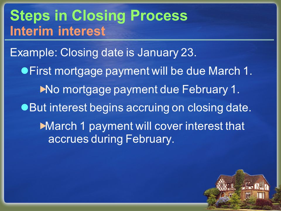 Steps in Closing Process Example: Closing date is January 23.