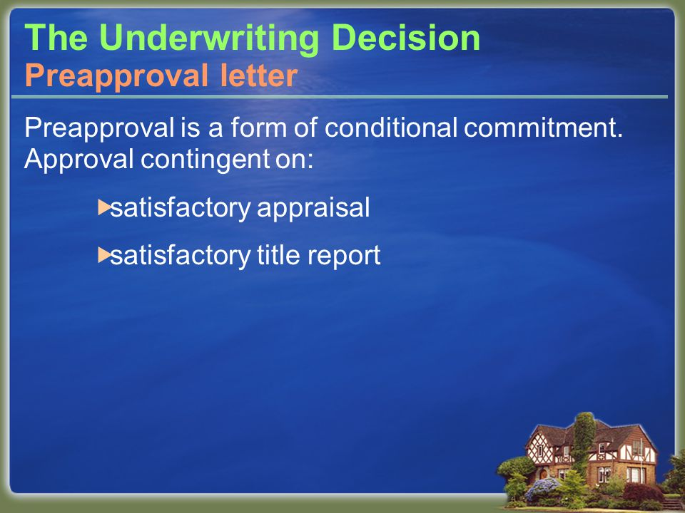 The Underwriting Decision Preapproval is a form of conditional commitment.