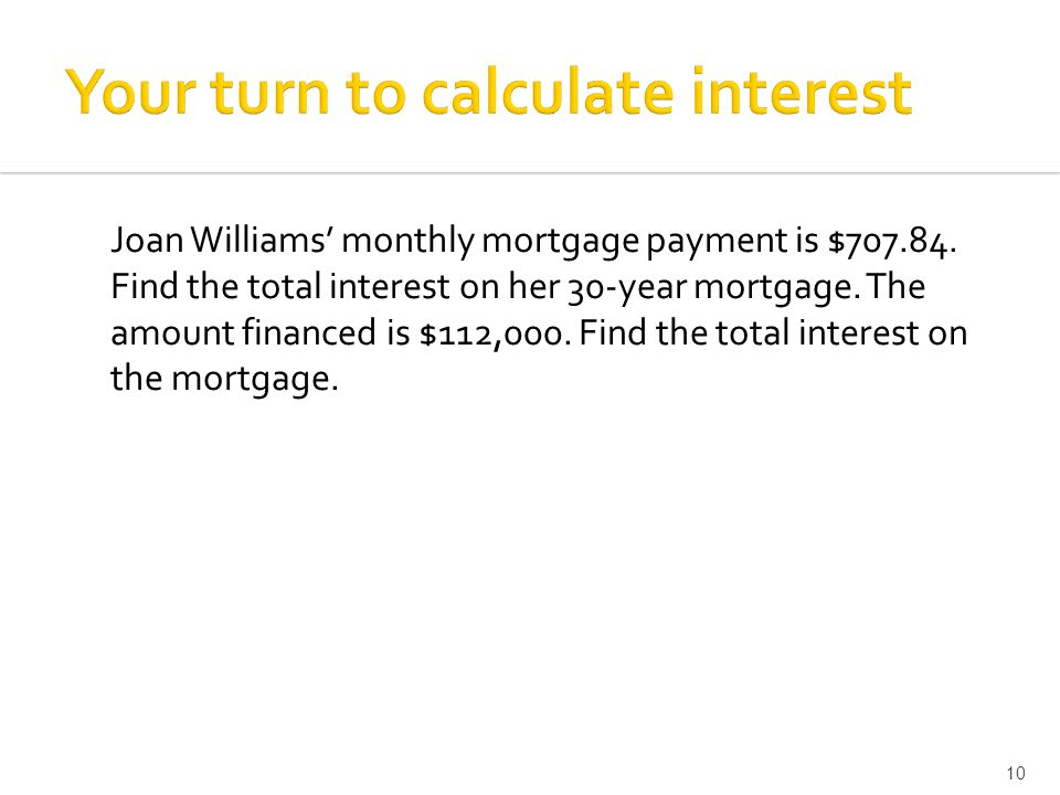 Joan Williams' monthly mortgage payment is $