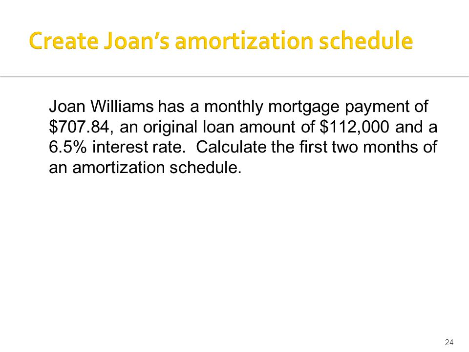 Joan Williams has a monthly mortgage payment of $707.84, an original loan amount of $112,000 and a 6.5% interest rate.