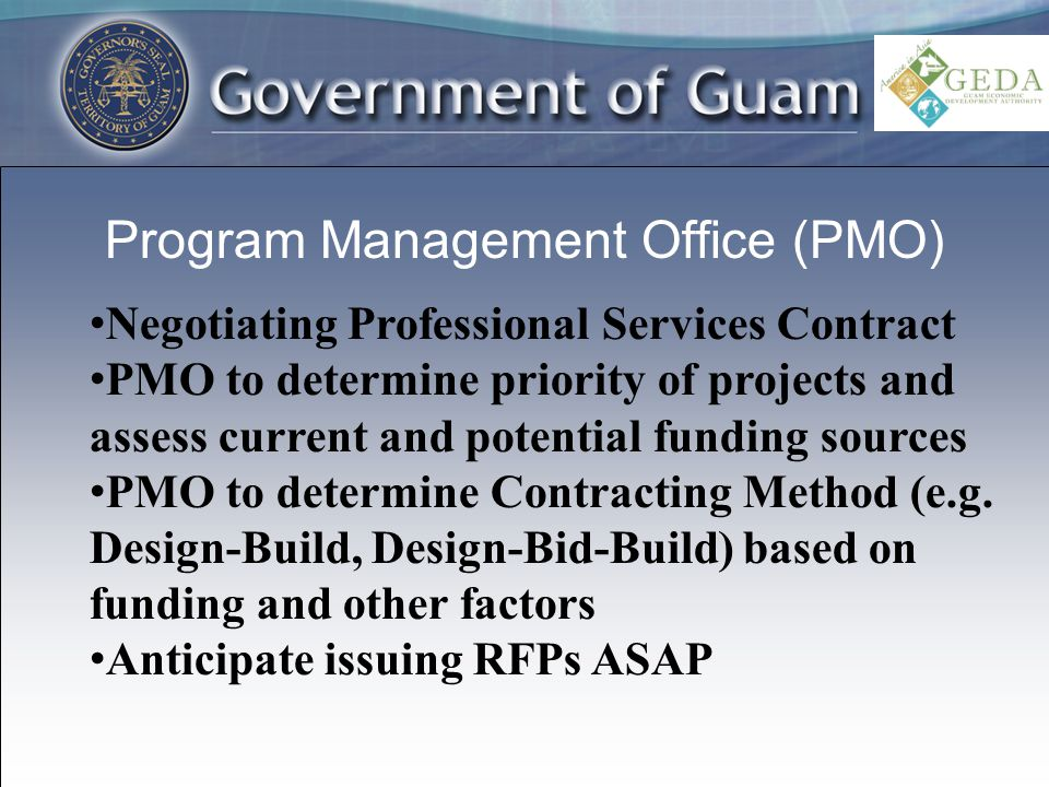 Program Management Office (PMO) Negotiating Professional Services Contract PMO to determine priority of projects and assess current and potential funding sources PMO to determine Contracting Method (e.g.