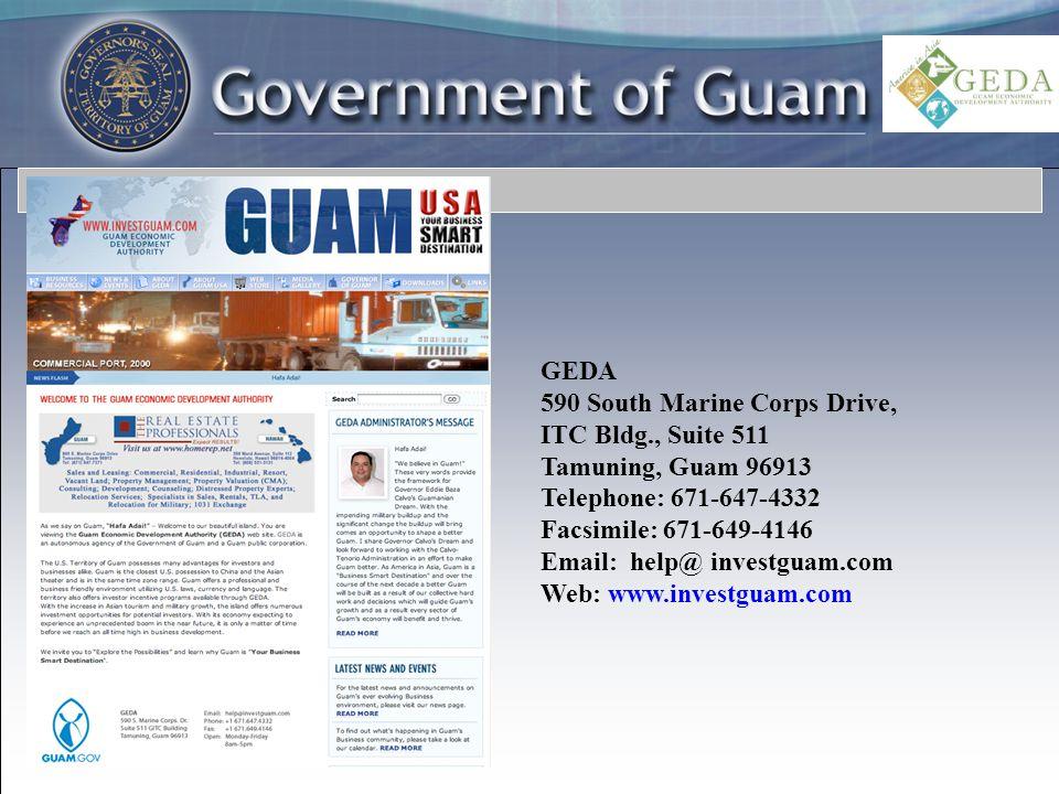 GEDA 590 South Marine Corps Drive, ITC Bldg., Suite 511 Tamuning, Guam 96913 Telephone: 671-647-4332 Facsimile: 671-649-4146 Email: help@ investguam.com Web: www.investguam.com