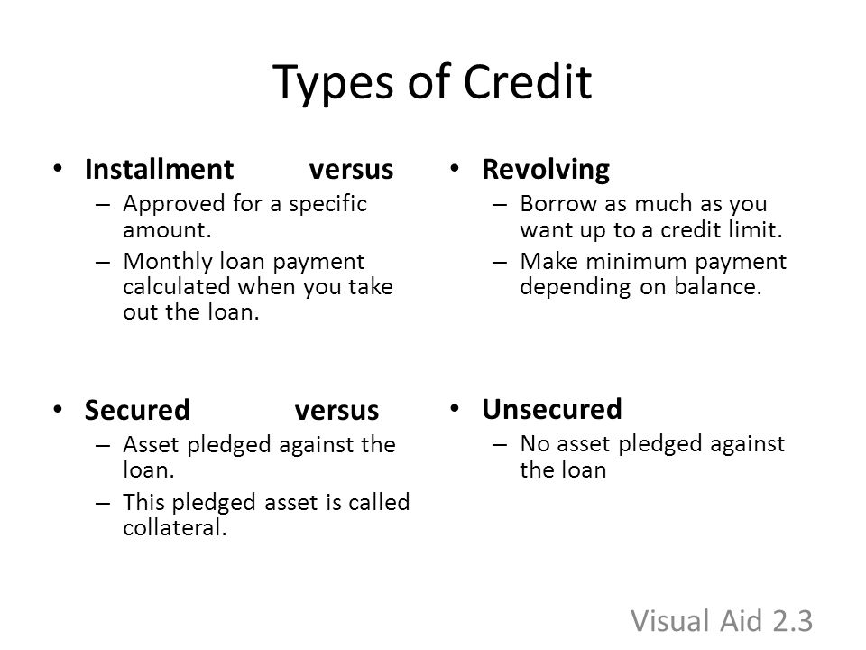 Types of Credit Installment versus – Approved for a specific amount.