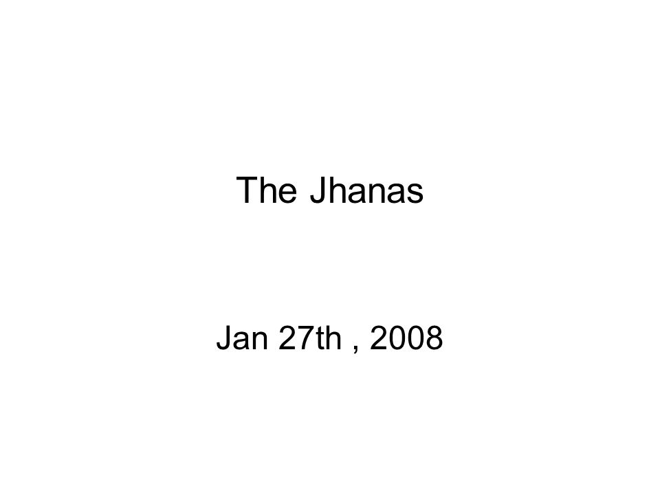 The Jhanas Jan 27th, 2008