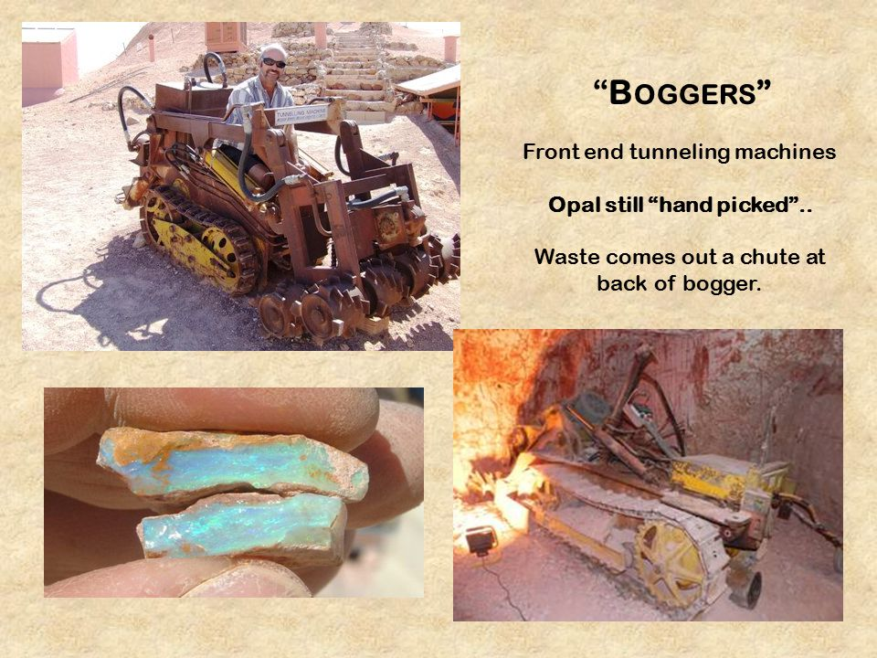 B OGGERS Front end tunneling machines Opal still hand picked ..