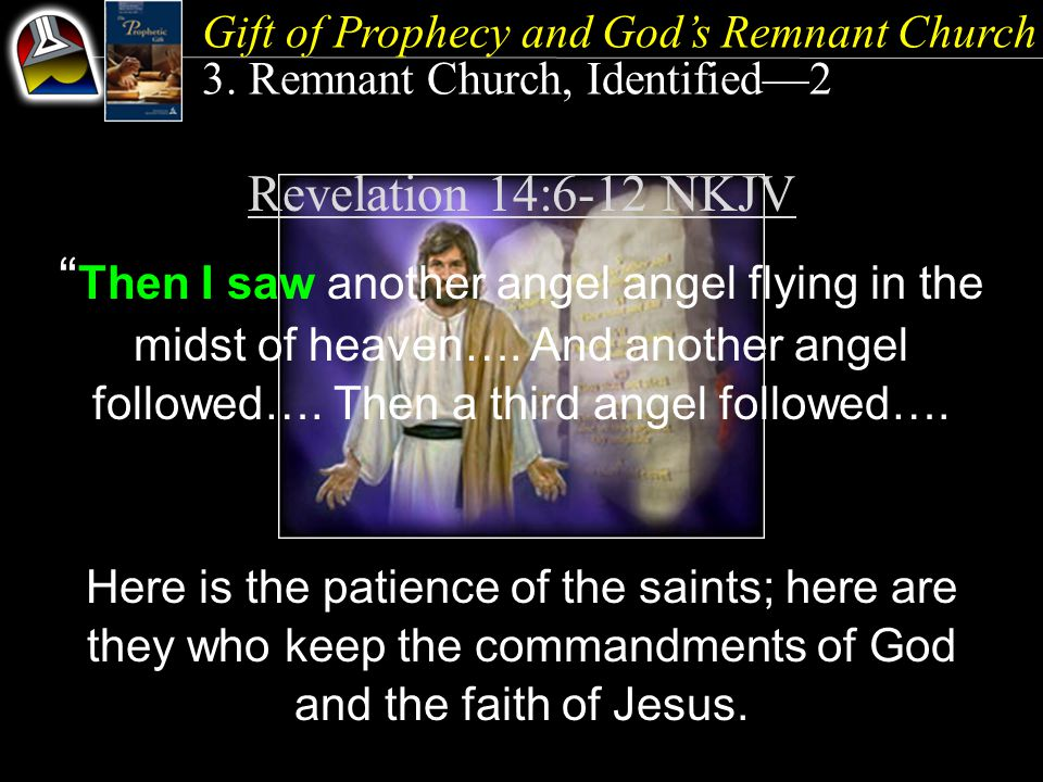 Gift of Prophecy and God's Remnant Church 3.