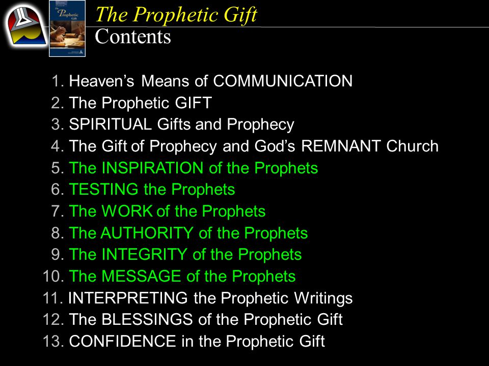 The Prophetic Gift Contents 1. Heaven's Means of COMMUNICATION 2.