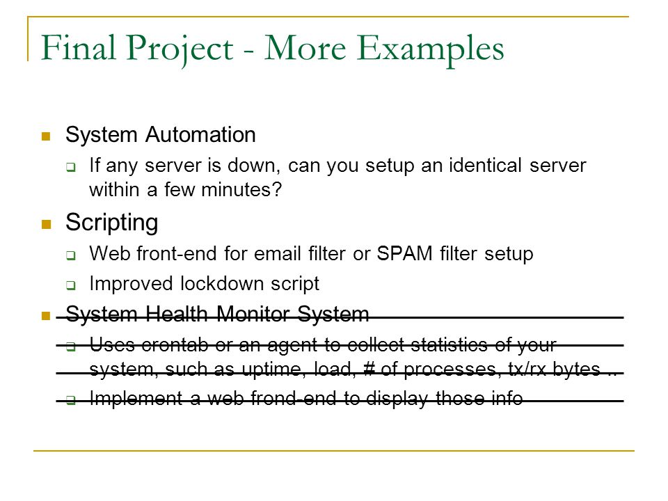 Final Project - More Examples System Automation  If any server is down, can you setup an identical server within a few minutes.