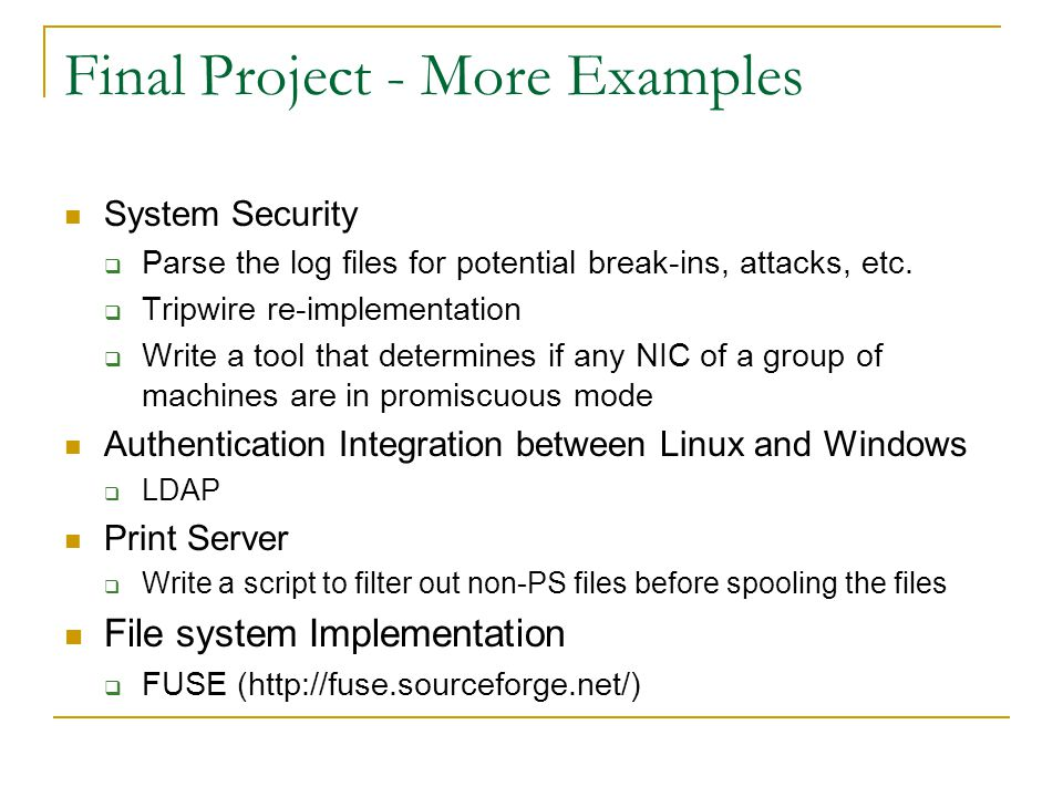 Final Project - More Examples System Security  Parse the log files for potential break-ins, attacks, etc.