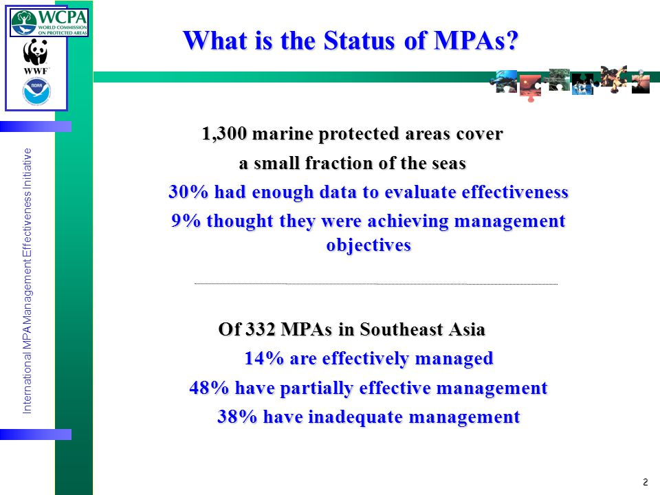 International MPA Management Effectiveness Initiative 2 What is the Status of MPAs.