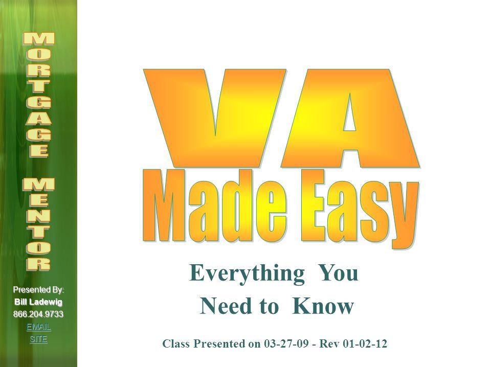 Presented By: Bill Ladewig 866.204.9733 Bill@YourFhaGuru.com Http://www.YourFhaGuru.com Bill@YourFhaGuru.com Http://www.YourFhaGuru.com Presented By: Bill Ladewig 866.204.9733 EMAIL SITE