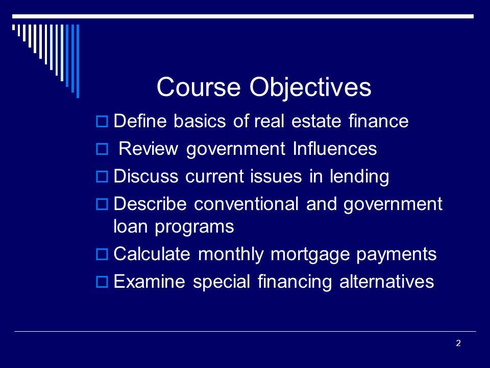 3 Basics of Real Estate Finance  Financing Instruments  Primary Market  Secondary Market