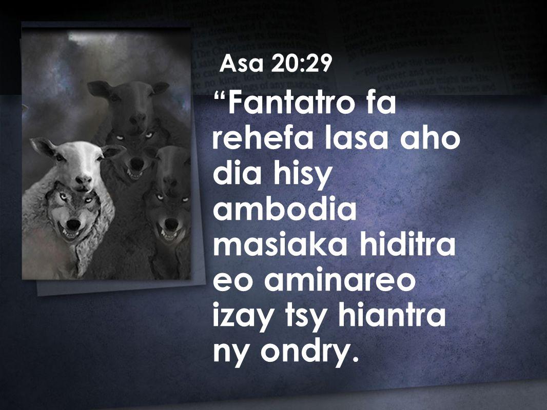 Fantatro fa rehefa lasa aho dia hisy ambodia masiaka hiditra eo aminareo izay tsy hiantra ny ondry.