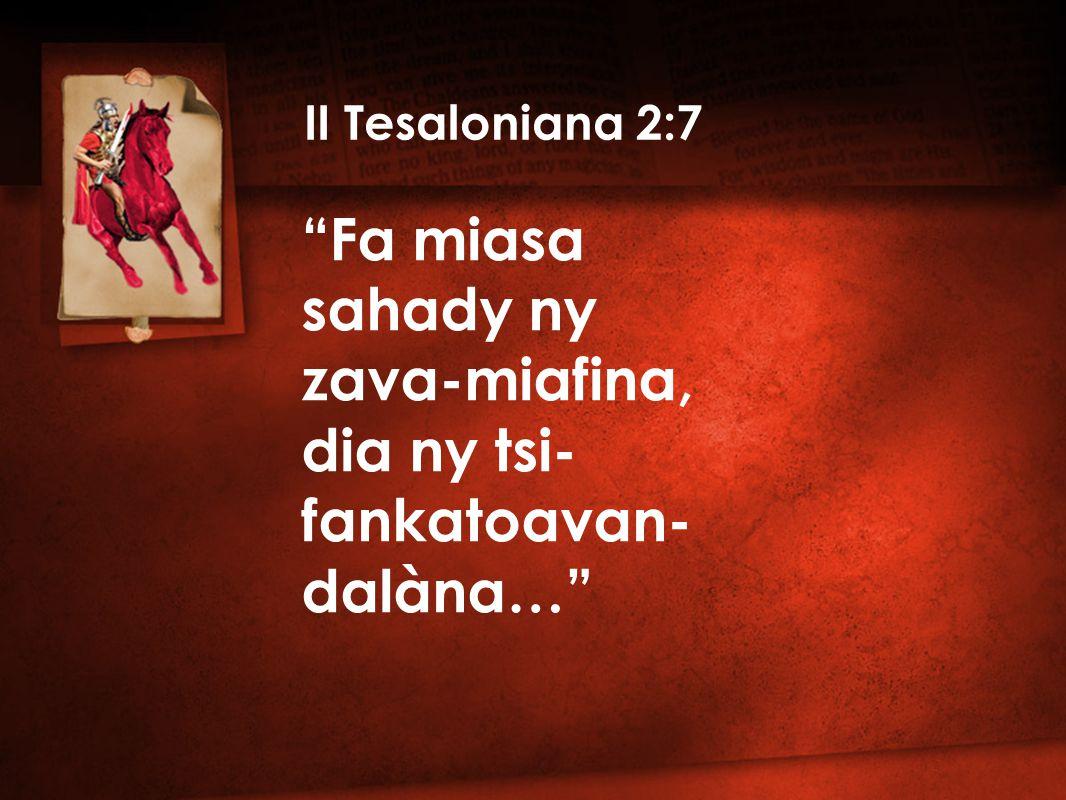 Fa miasa sahady ny zava-miafina, dia ny tsi- fankatoavan- dalàna… II Tesaloniana 2:7