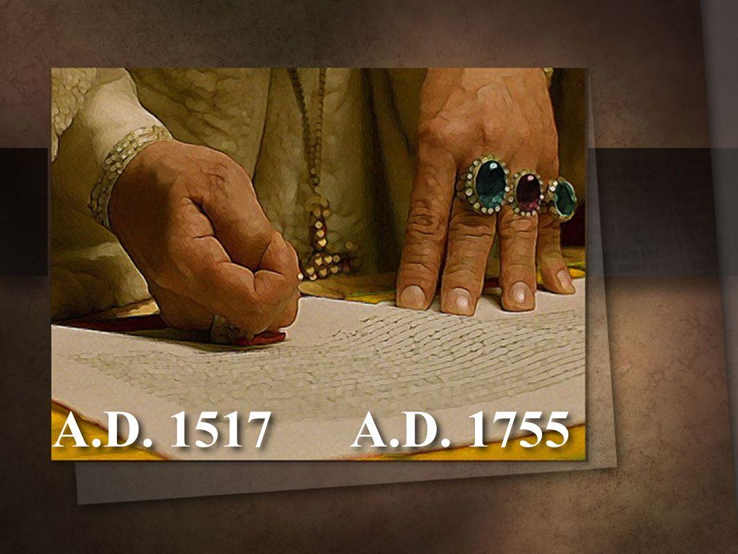 A.D. 1517 A.D. 1755