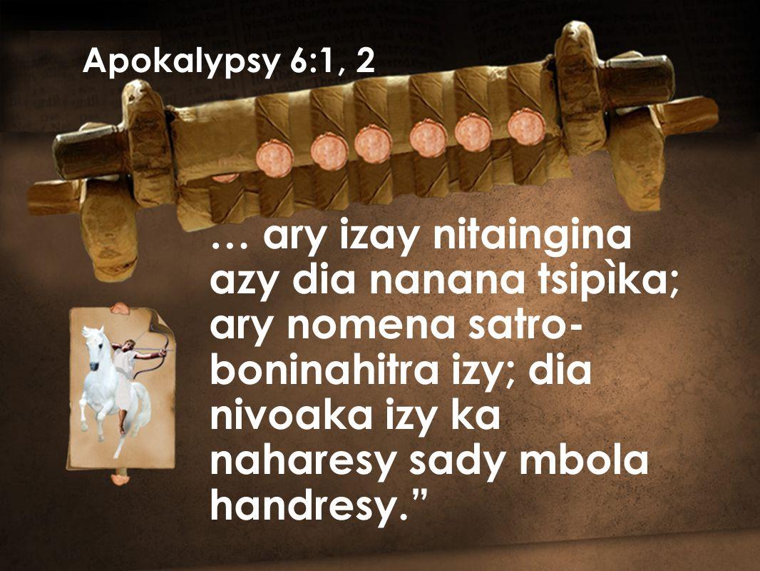 ary rehefa novahany ny tombokase fahatelo… Ary hitako fa, indro nisy soavaly mainty, … Apokalypsy 6:5, 6