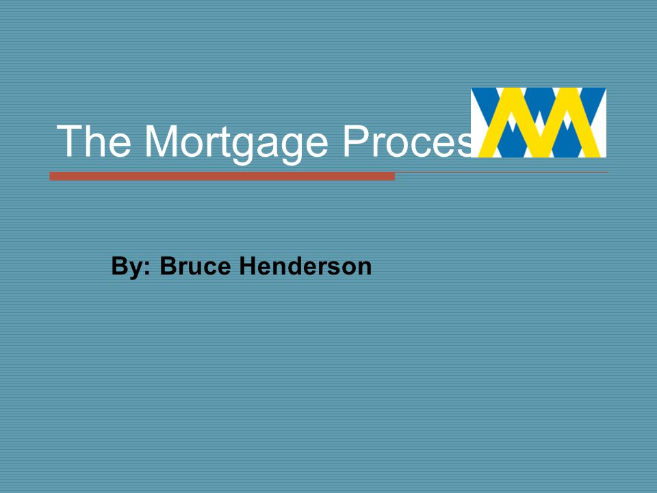 Step 1  Compare renting v buying  Communicate requirements necessary by lenders  Determine what type of home you are looking to purchase (condo,townhouse, single family)  Give general timeline