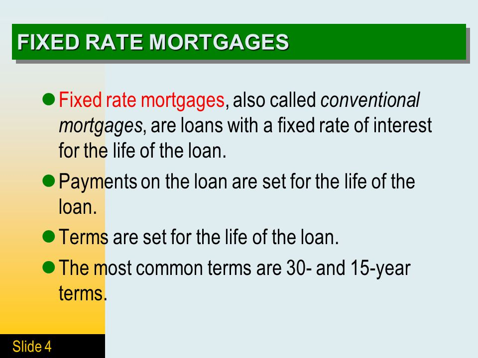 Slide 25 Lesson 7.4 GOVERNMENT- BACKED LOANS Explain the concept of government-backed loans Identify government-backed programs to encourage home lending GOALS
