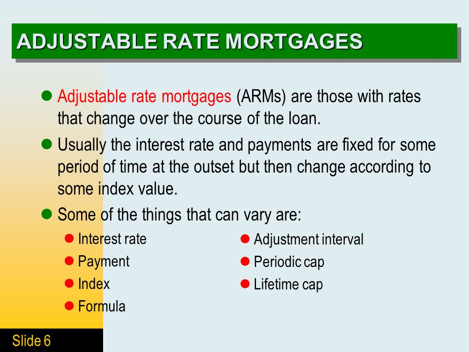 Slide 7 BUY-DOWN MORTGAGE In a buy-down mortgage, the borrower buys down, or prepays, part of the interest in order to get a lower rate.