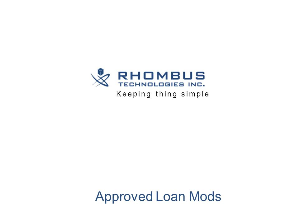 Approved Loan Mods Keeping thing simple