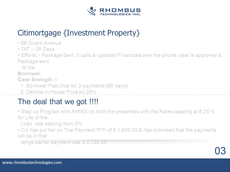 Citimortgage {Investment Property} 59 Girard Avenue TAT :- 25 Days Efforts :- Package Sent, 5 calls & Updated Financials over the phone, deal is approved & Package sent to the Borrower.