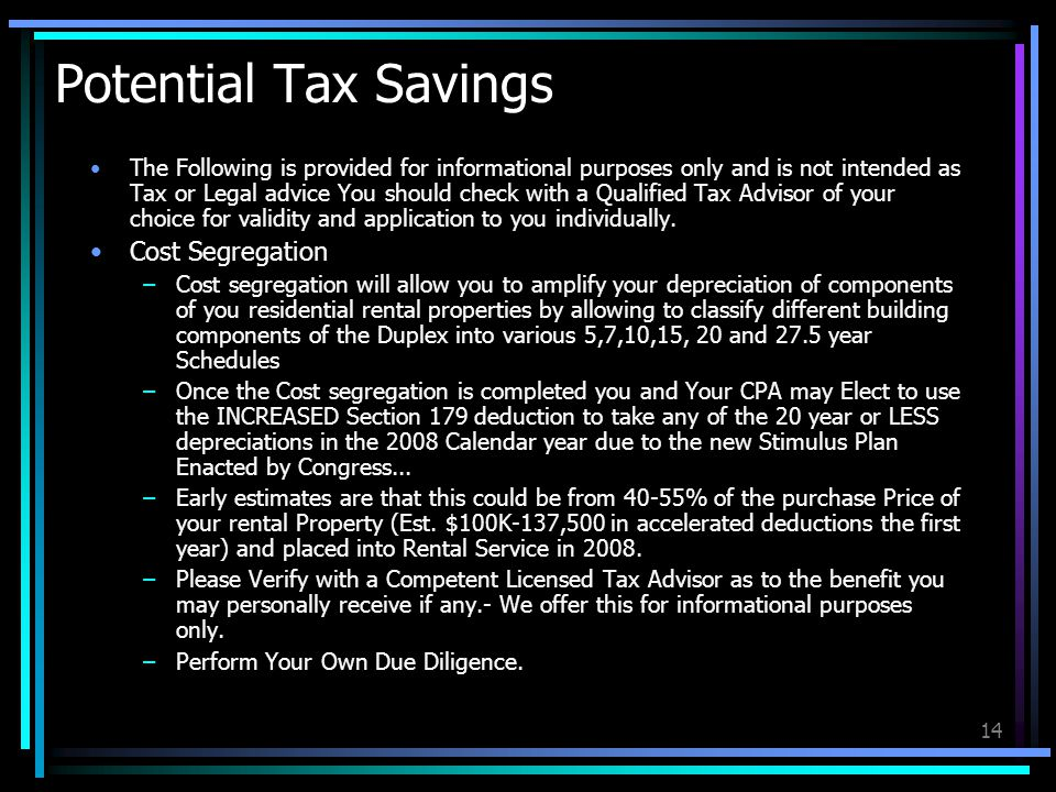 14 Potential Tax Savings The Following is provided for informational purposes only and is not intended as Tax or Legal advice You should check with a