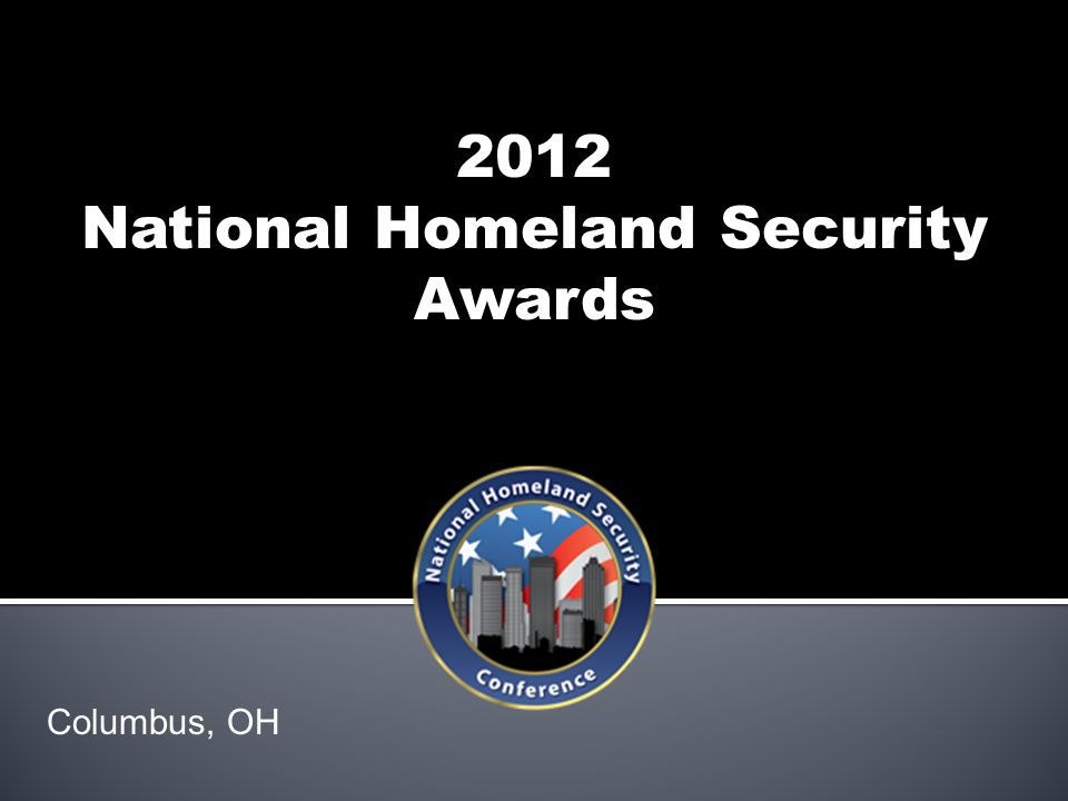 2012 National Homeland Security Awards Columbus, OH
