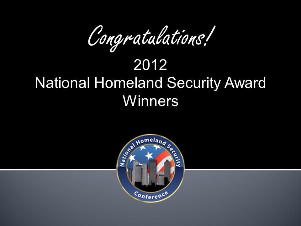 Congratulations! 2012 National Homeland Security Award Winners