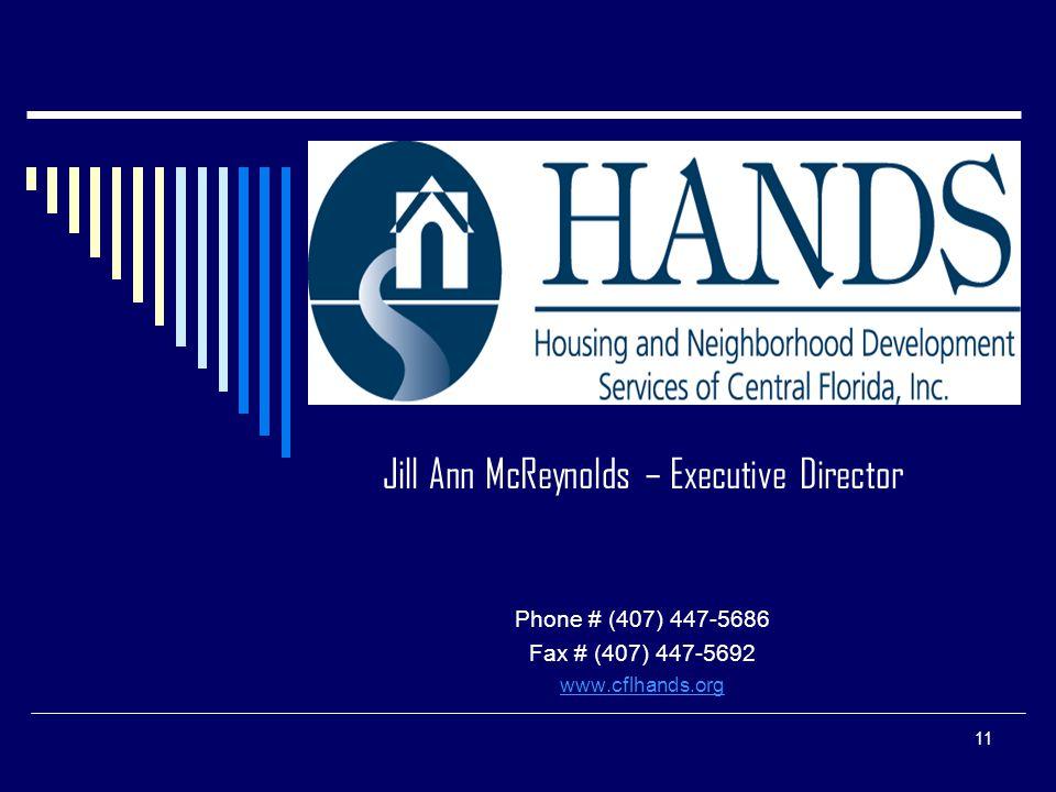 11 Jill Ann McReynolds – Executive Director Phone # (407) 447-5686 Fax # (407) 447-5692 www.cflhands.org