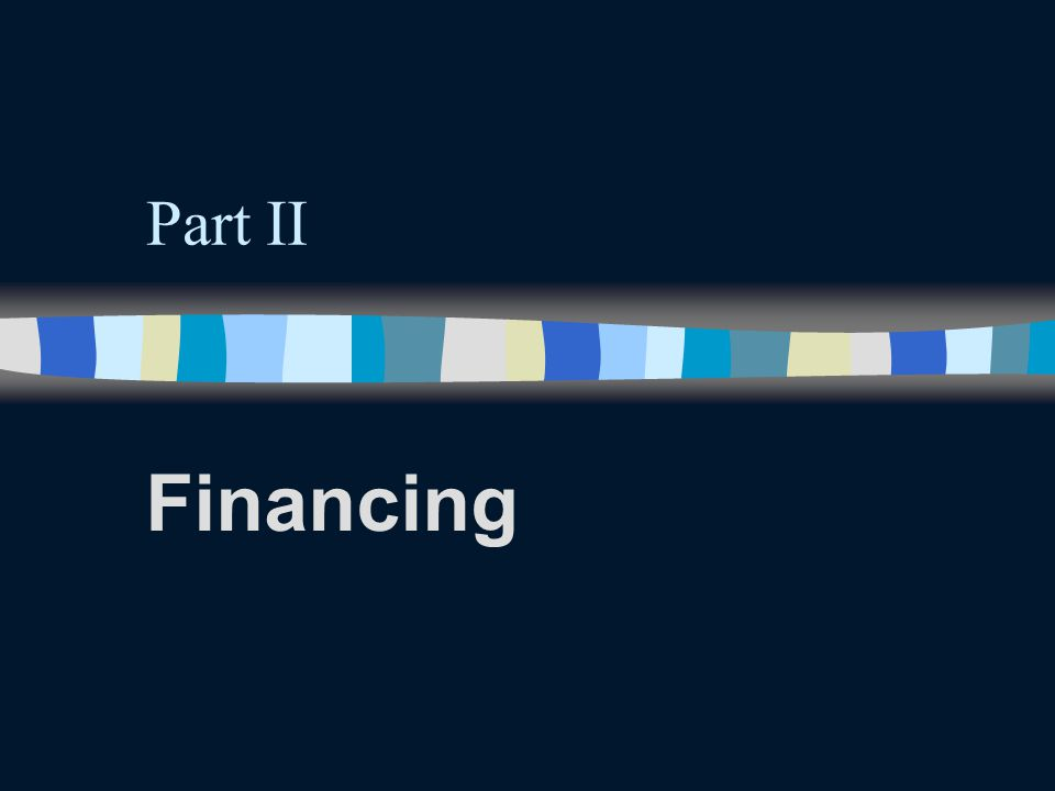 Part II Financing