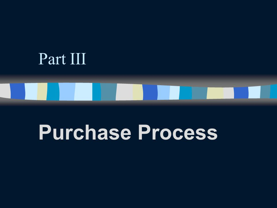 Part III Purchase Process