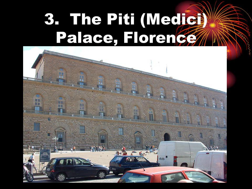 3. The Piti (Medici) Palace, Florence