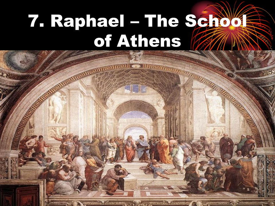 7. Raphael – The School of Athens
